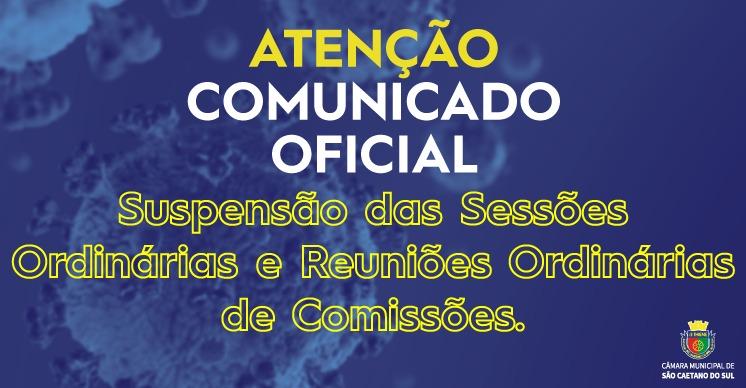Comunicado Oficial - Suspensão das Sessões Ordinárias e Reuniões Ordinárias de Comissões