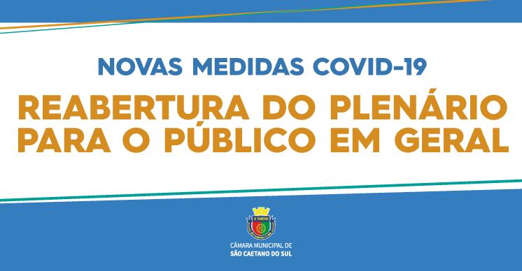 Novas medidas COVID-19 - Reabertura do Plenário para o público em geral