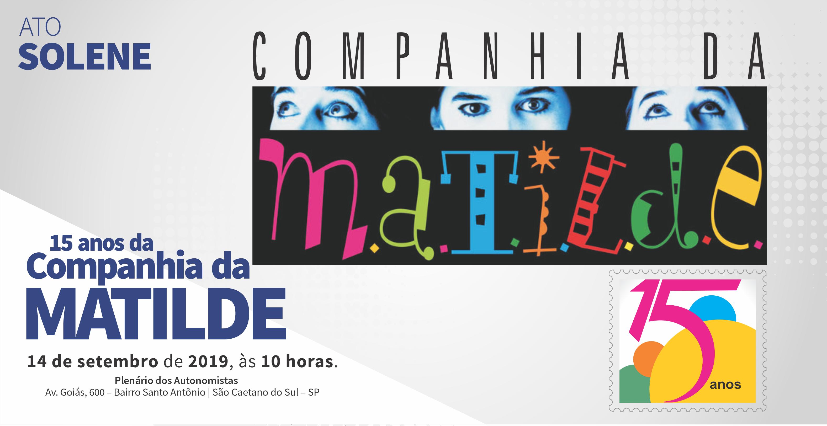 Ato Solene - 15 anos da Companhia Matilde